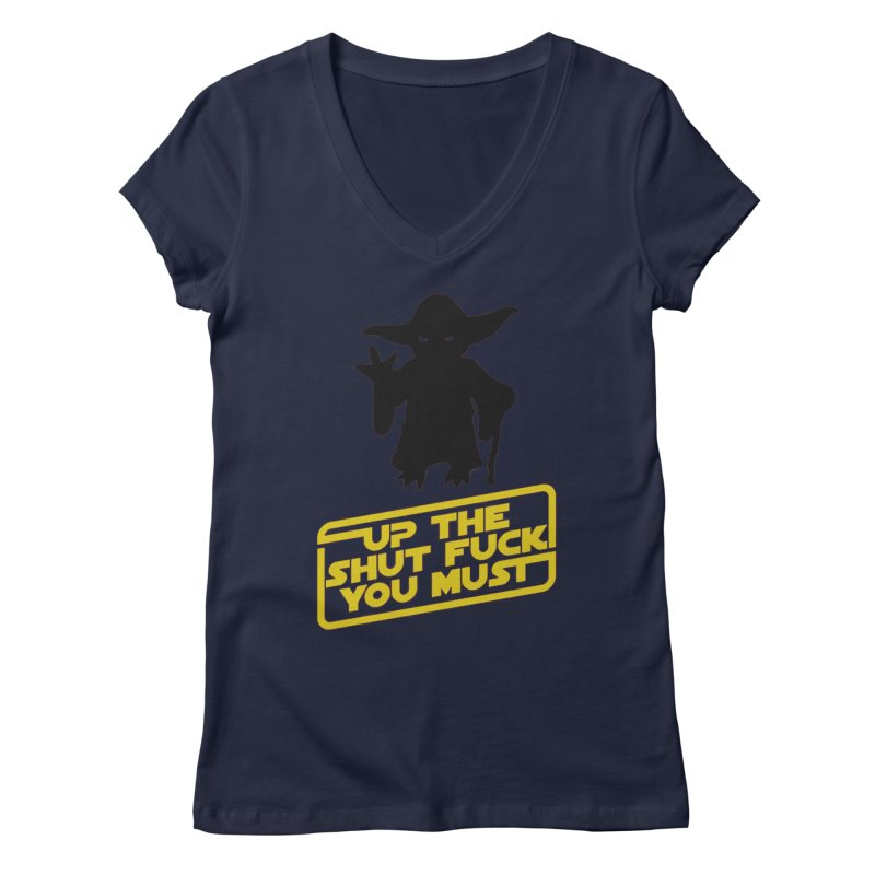 Star Wars Yoda Shut Up Women's Regular V-Neck by Game Of Thrones and others Collection