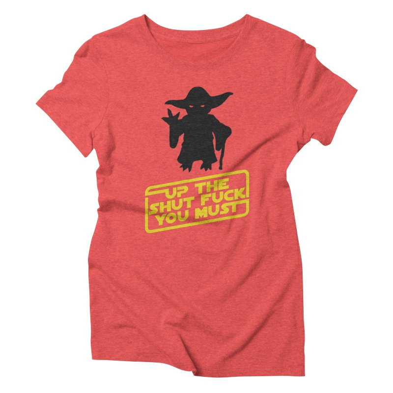 Star Wars Yoda Shut Up Women's Triblend T-Shirt by Game Of Thrones and others Collection