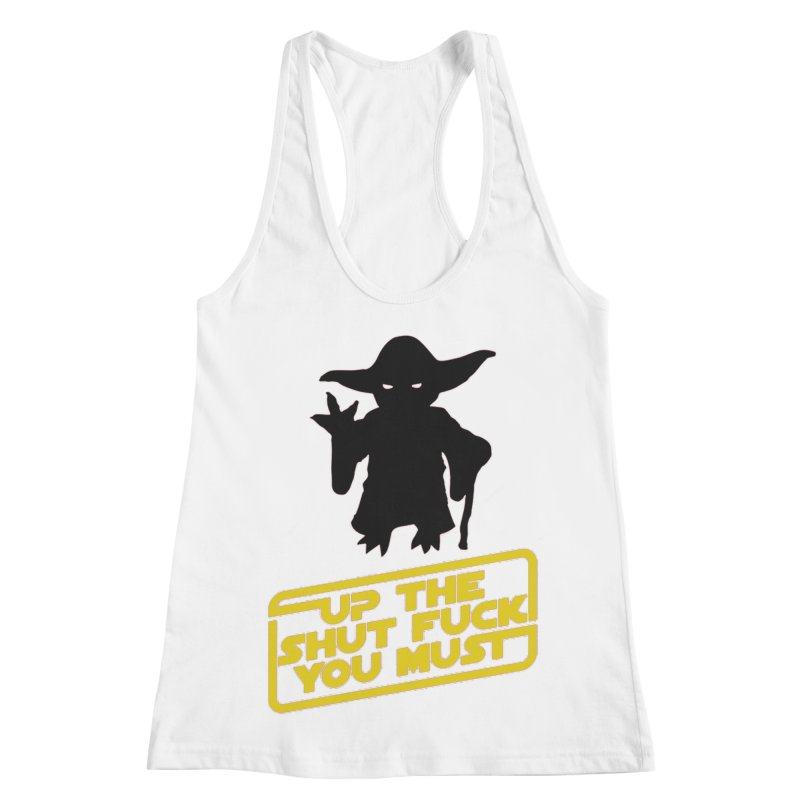 Star Wars Yoda Shut Up Women's Racerback Tank by Game Of Thrones and others Collection