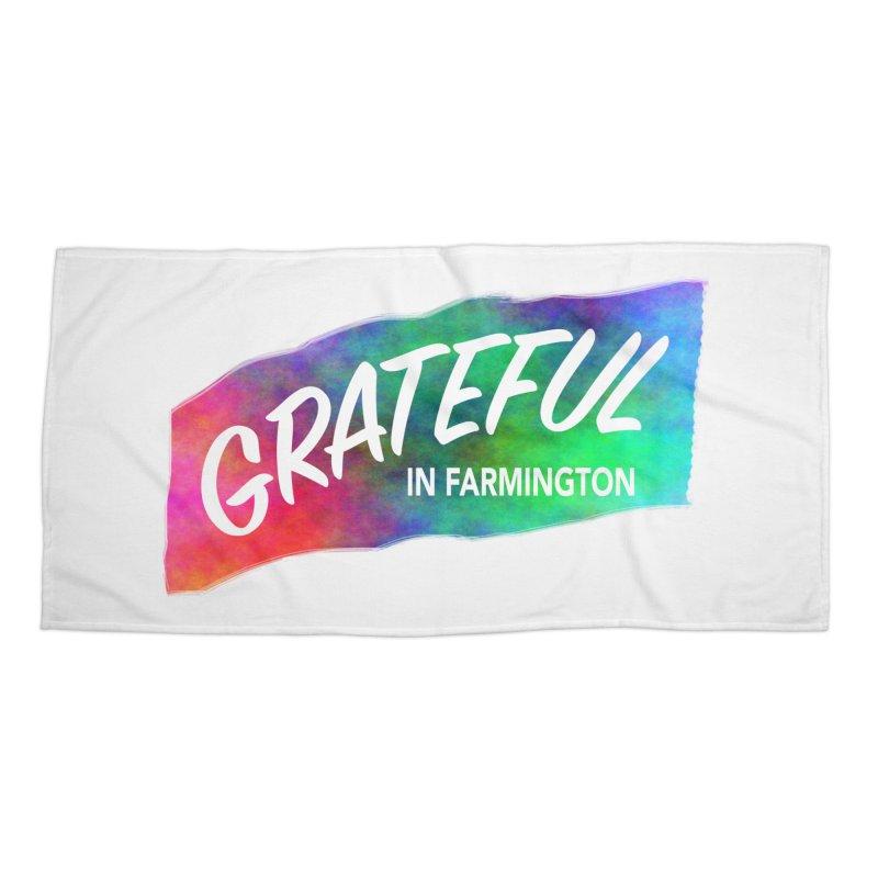 Grateful in Farmington Accessories Beach Towel by farmingtonvoice's Artist Shop