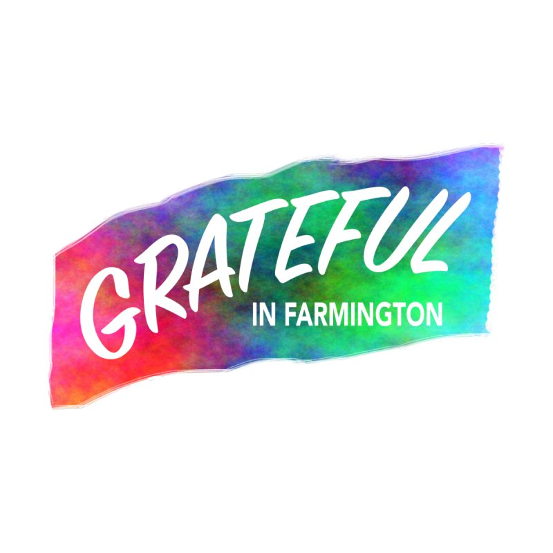 Grateful in Farmington by farmingtonvoice's Artist Shop