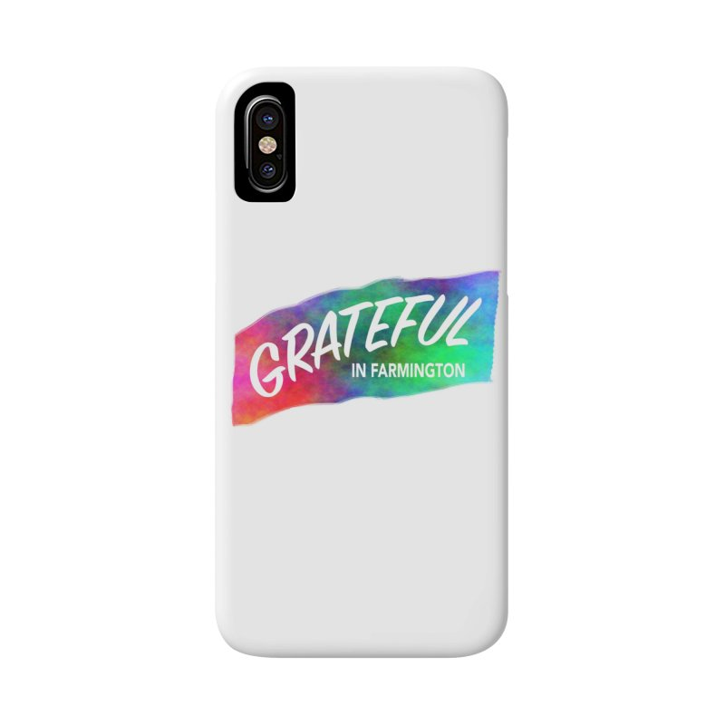 Grateful in Farmington Accessories Phone Case by farmingtonvoice's Artist Shop