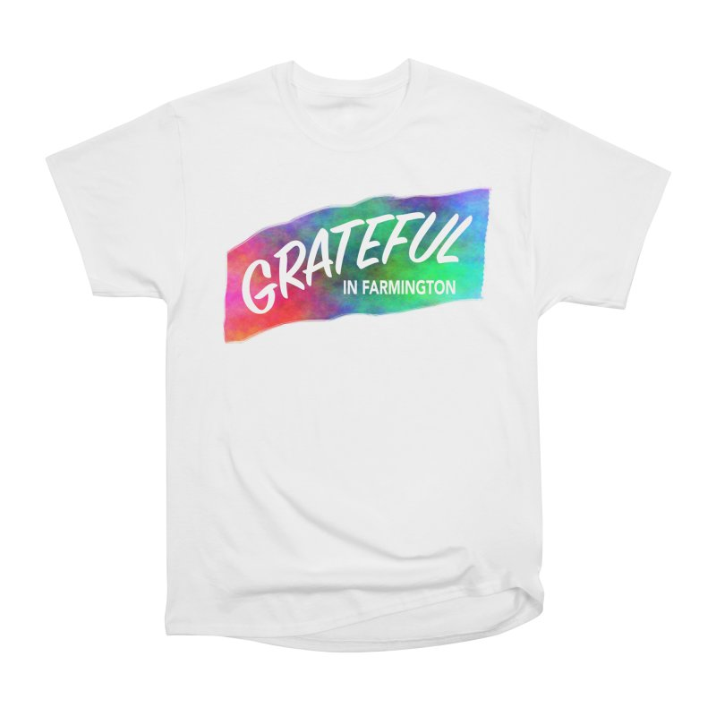 Grateful in Farmington Men's Heavyweight T-Shirt by farmingtonvoice's Artist Shop