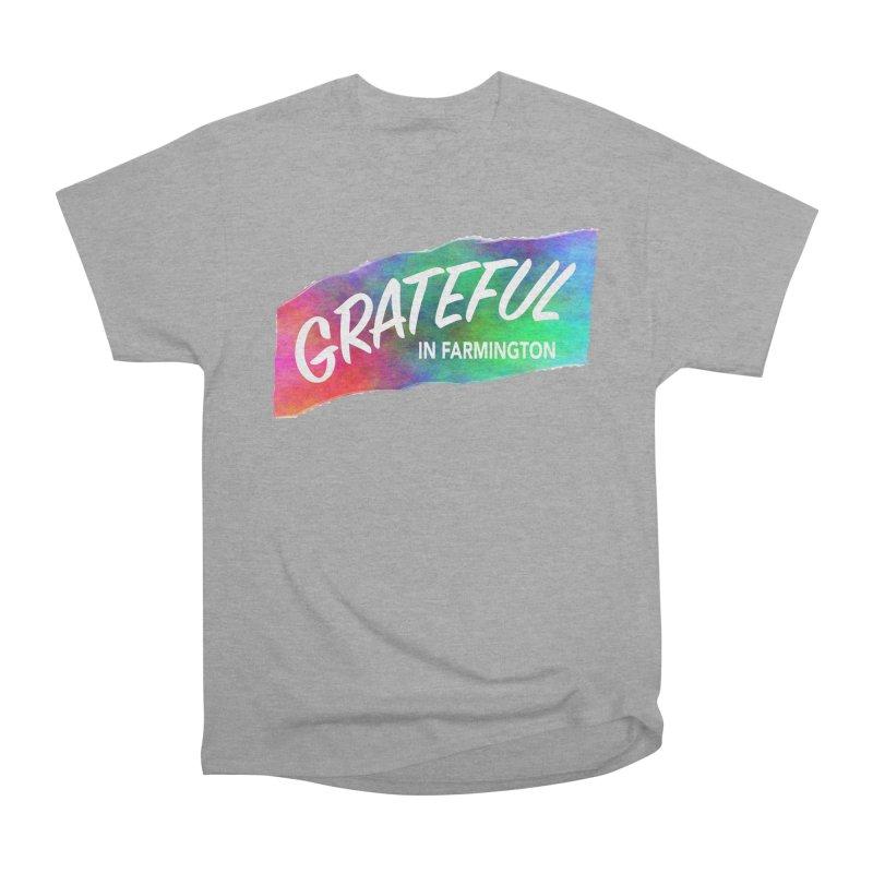 Grateful in Farmington Women's Classic Unisex T-Shirt by farmingtonvoice's Artist Shop