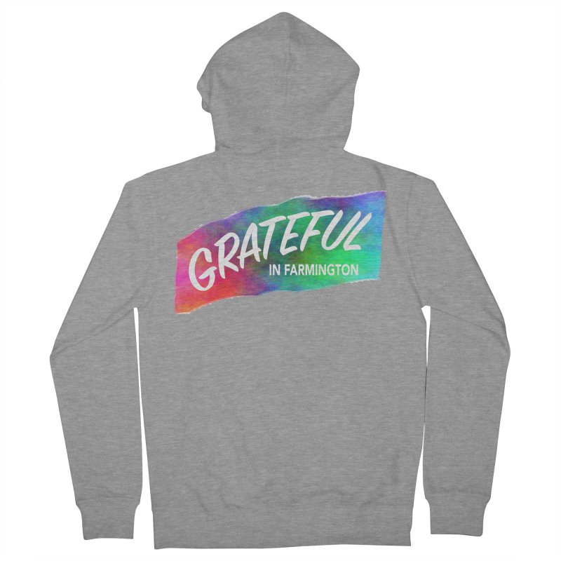 Grateful in Farmington Women's French Terry Zip-Up Hoody by farmingtonvoice's Artist Shop