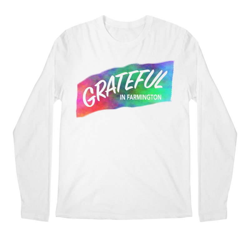 Grateful in Farmington Men's Longsleeve T-Shirt by farmingtonvoice's Artist Shop