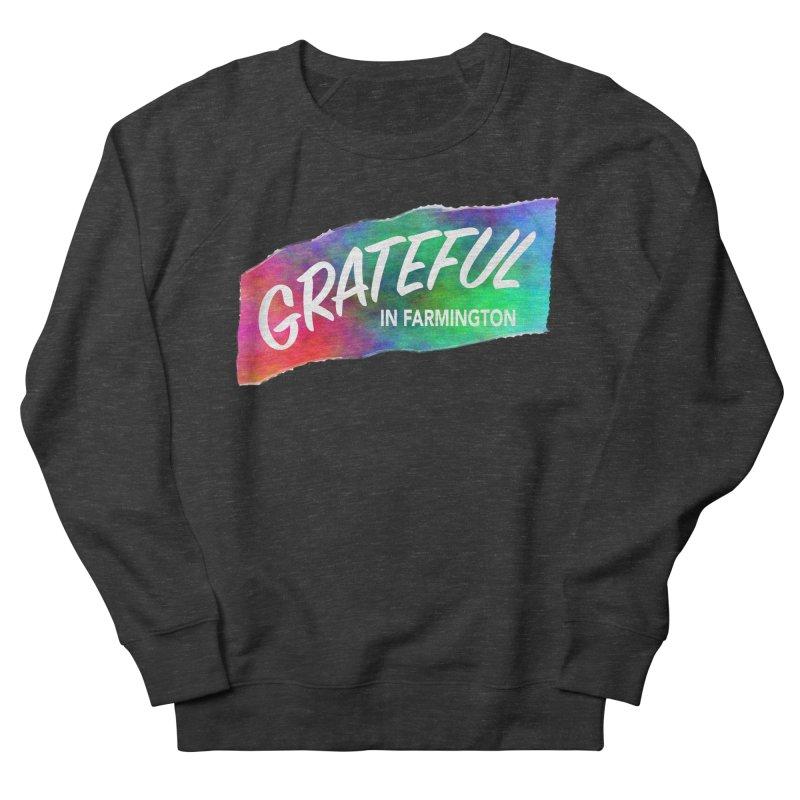 Grateful in Farmington Women's Sweatshirt by farmingtonvoice's Artist Shop