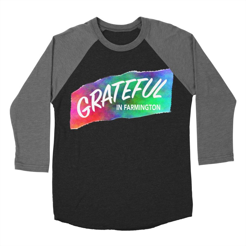 Grateful in Farmington Women's Baseball Triblend Longsleeve T-Shirt by farmingtonvoice's Artist Shop