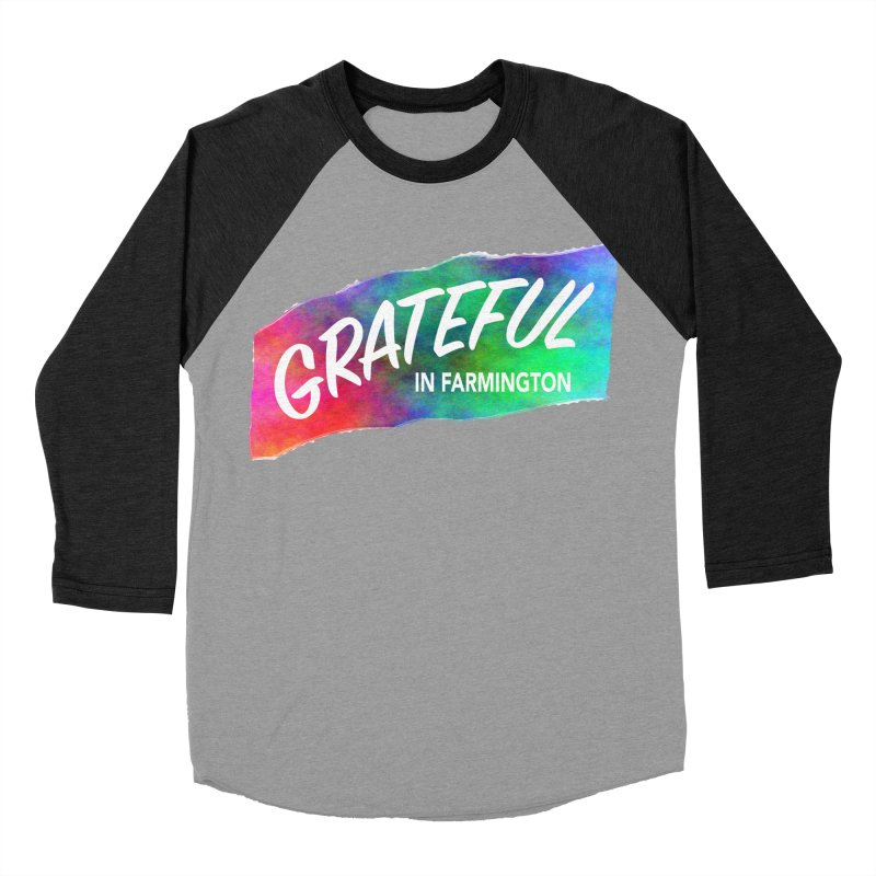 Grateful in Farmington Women's Baseball Triblend T-Shirt by farmingtonvoice's Artist Shop