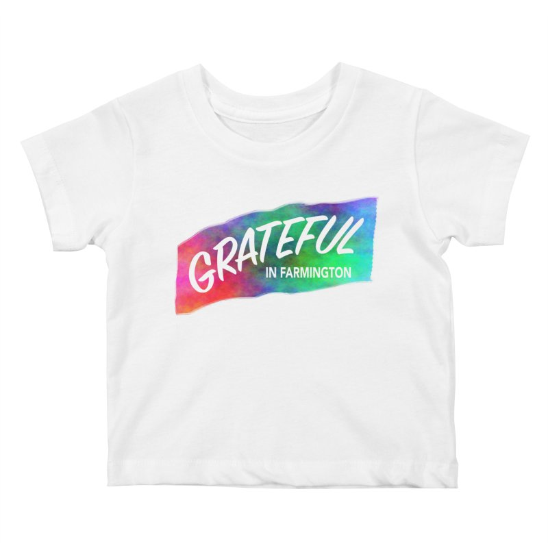 Grateful in Farmington Kids Baby T-Shirt by farmingtonvoice's Artist Shop