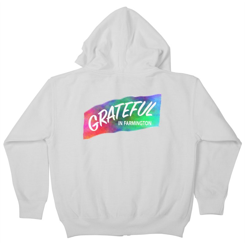 Grateful in Farmington Kids Zip-Up Hoody by farmingtonvoice's Artist Shop