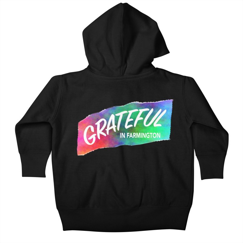 Grateful in Farmington Kids Baby Zip-Up Hoody by farmingtonvoice's Artist Shop
