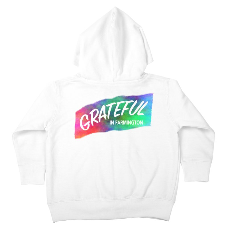 Grateful in Farmington Kids Toddler Zip-Up Hoody by farmingtonvoice's Artist Shop
