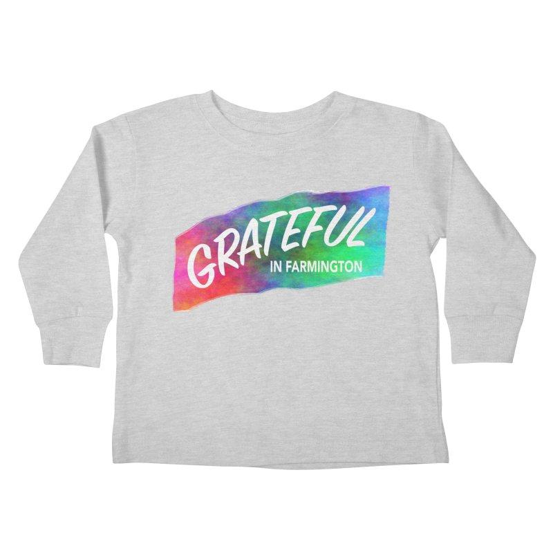 Grateful in Farmington Kids Toddler Longsleeve T-Shirt by farmingtonvoice's Artist Shop