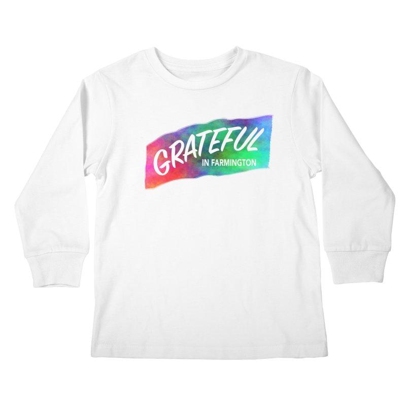 Grateful in Farmington Kids Longsleeve T-Shirt by farmingtonvoice's Artist Shop