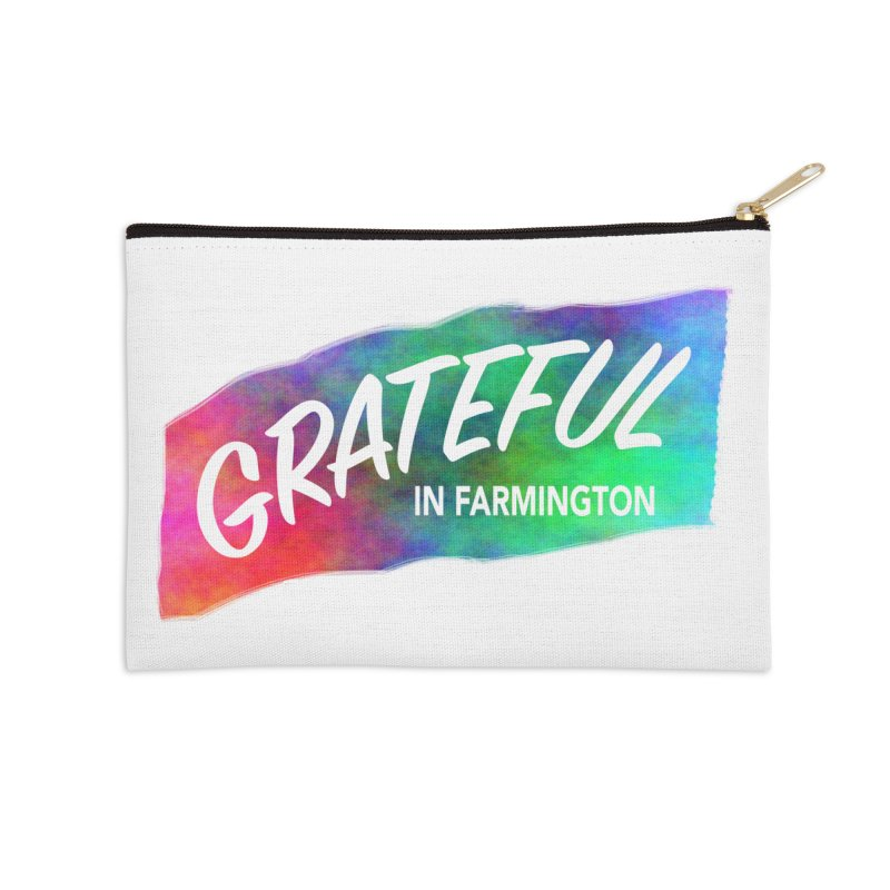 Grateful in Farmington Accessories Zip Pouch by farmingtonvoice's Artist Shop