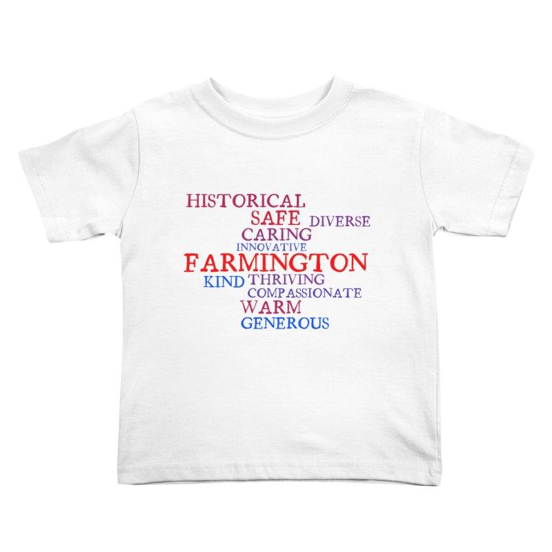 Farmington Word Cloud Kids Toddler T-Shirt by farmingtonvoice's Artist Shop