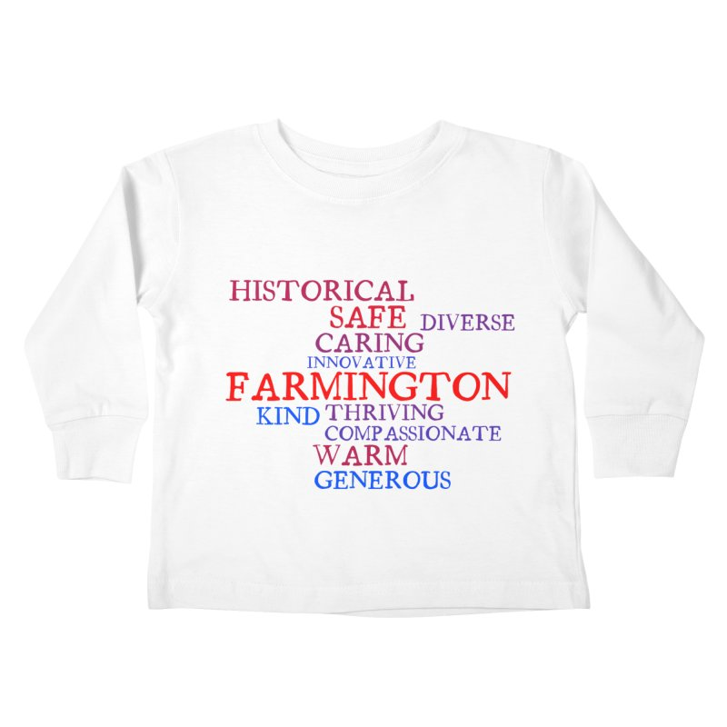 Farmington Word Cloud Kids Toddler Longsleeve T-Shirt by farmingtonvoice's Artist Shop
