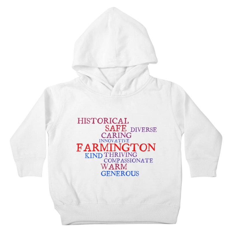 Farmington Word Cloud Kids Toddler Pullover Hoody by farmingtonvoice's Artist Shop