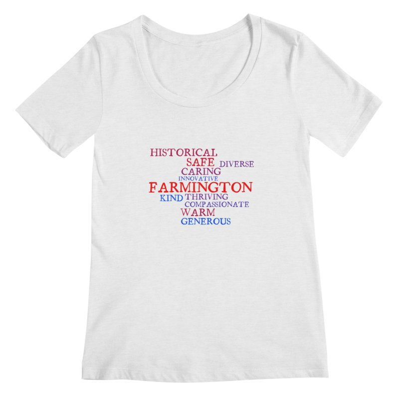 Farmington Word Cloud Women's Regular Scoop Neck by farmingtonvoice's Artist Shop