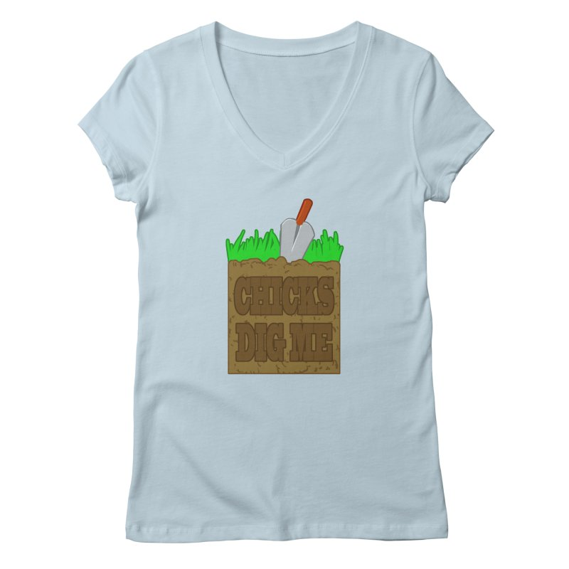 Chicks Dig Me Women's V-Neck by farorenightclaw's Shop