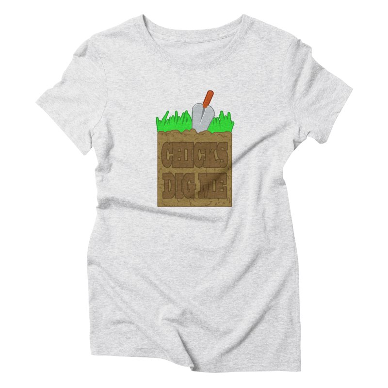 Chicks Dig Me Women's T-Shirt by farorenightclaw's Shop