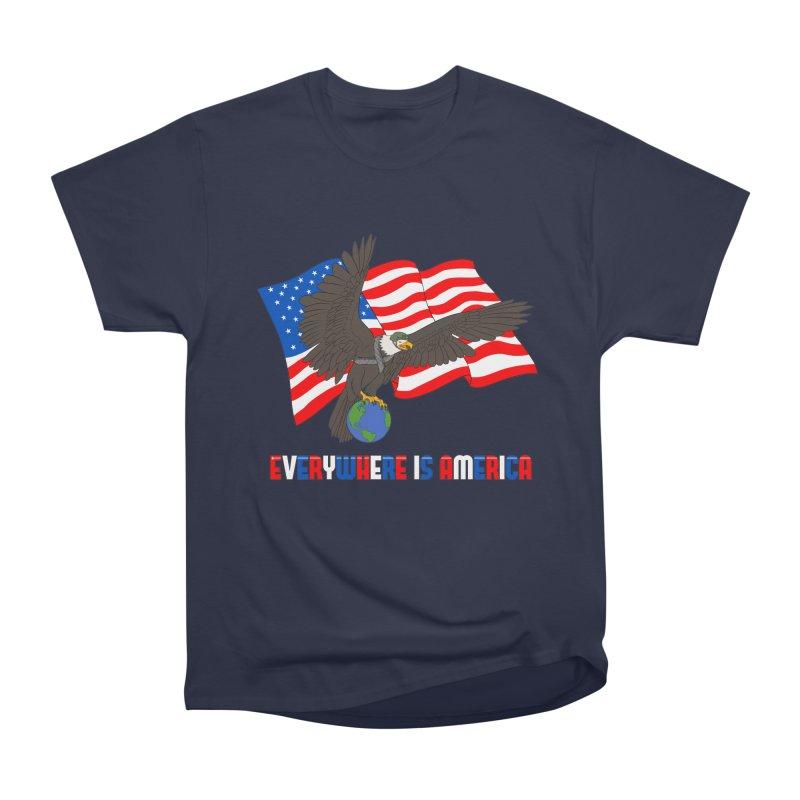 EVERYWHERE IS AMERICA Women's Heavyweight Unisex T-Shirt by farorenightclaw's Shop