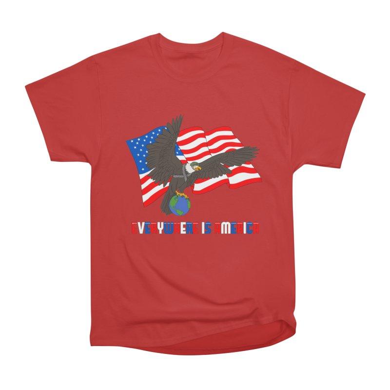 EVERYWHERE IS AMERICA Men's Heavyweight T-Shirt by farorenightclaw's Shop