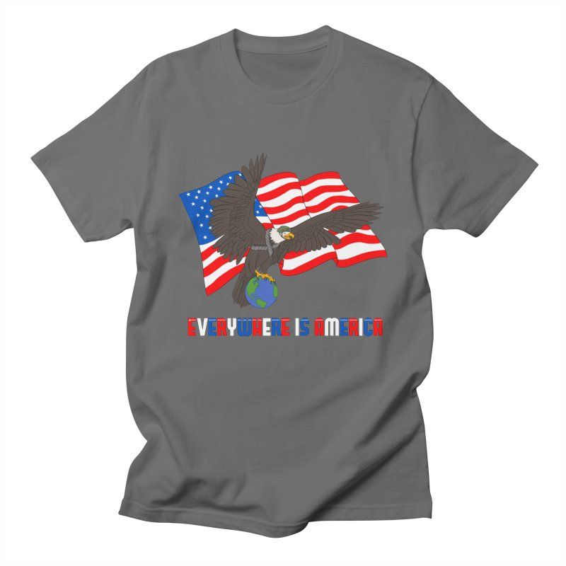 EVERYWHERE IS AMERICA Men's T-Shirt by farorenightclaw's Shop