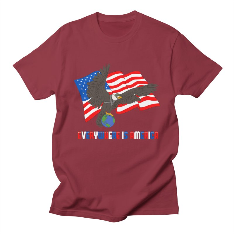 EVERYWHERE IS AMERICA Men's T-Shirt by farorenightclaw's Shop