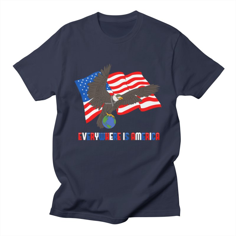 EVERYWHERE IS AMERICA Women's Regular Unisex T-Shirt by farorenightclaw's Shop