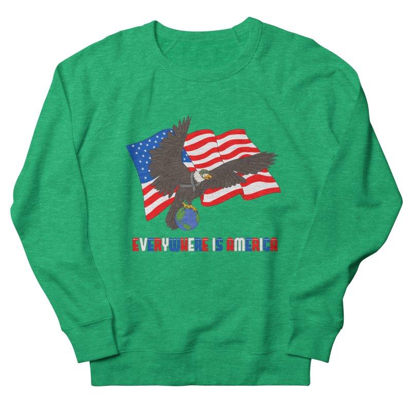 EVERYWHERE IS AMERICA Women's Sweatshirt by farorenightclaw's Shop