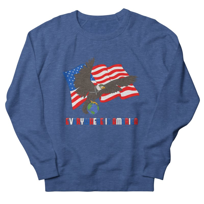 EVERYWHERE IS AMERICA Women's French Terry Sweatshirt by farorenightclaw's Shop