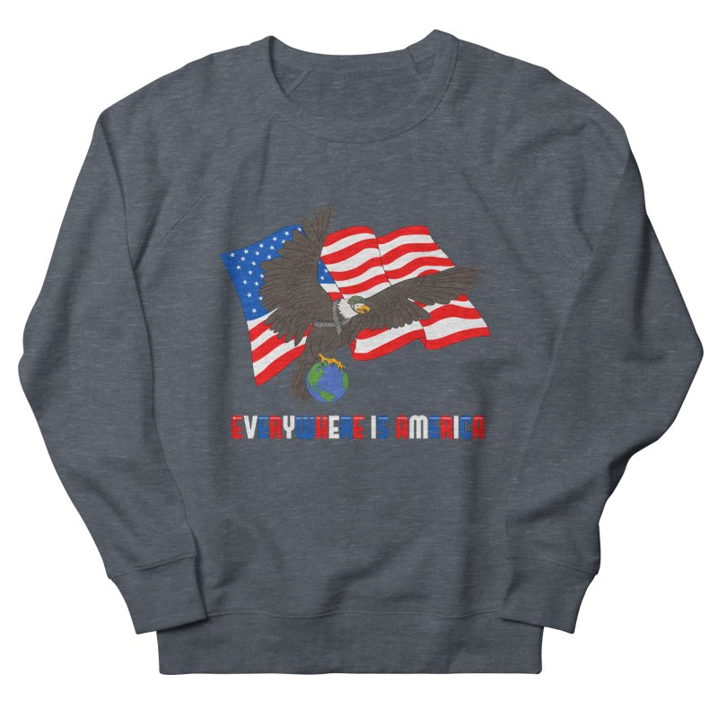 EVERYWHERE IS AMERICA Women's French Terry Sweatshirt by farorenightclaw's Shop