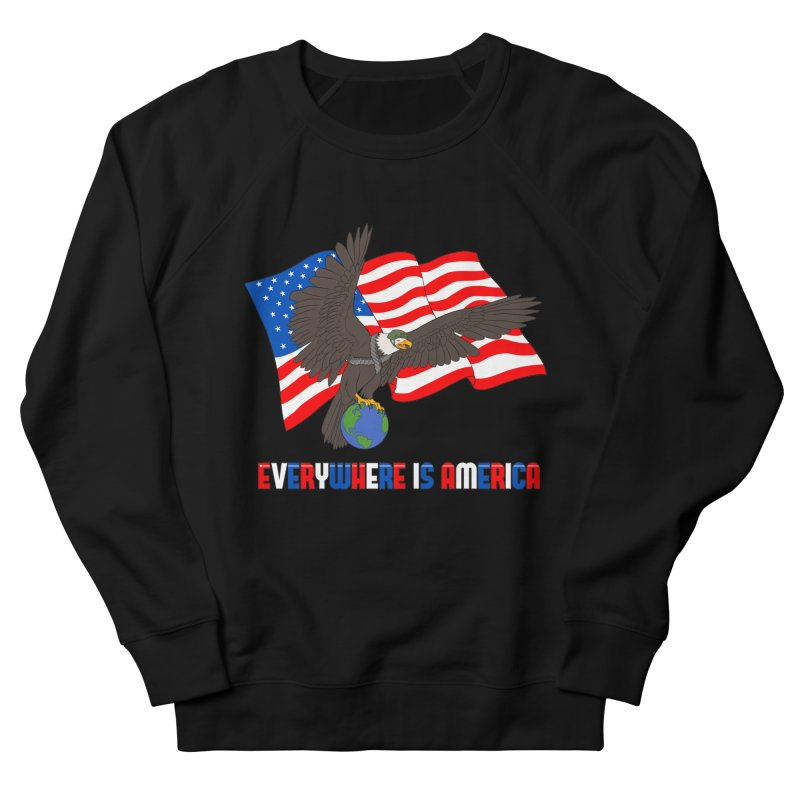 EVERYWHERE IS AMERICA Men's French Terry Sweatshirt by farorenightclaw's Shop