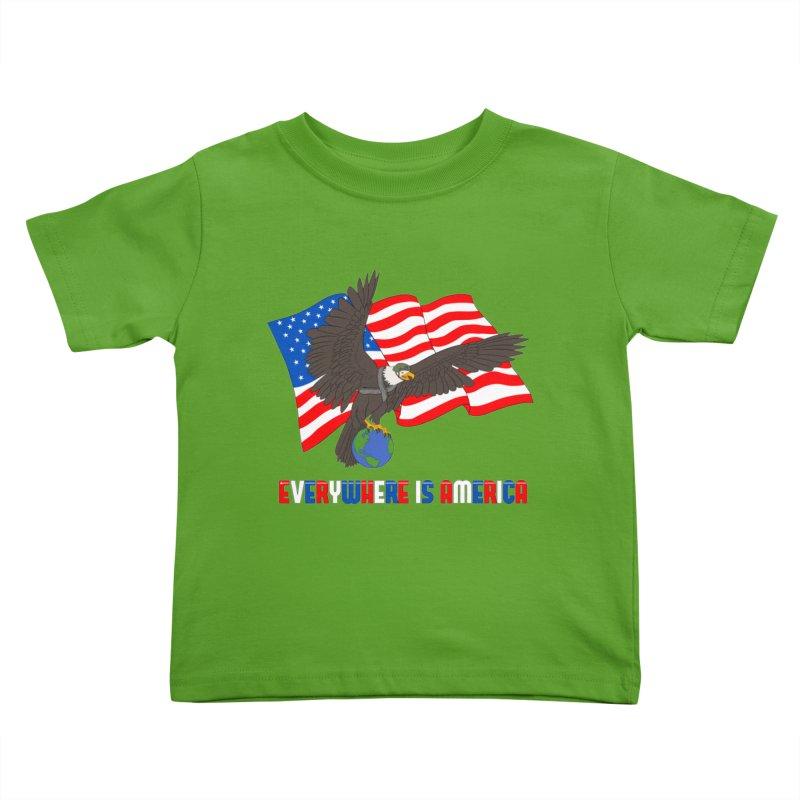 EVERYWHERE IS AMERICA Kids Toddler T-Shirt by farorenightclaw's Shop