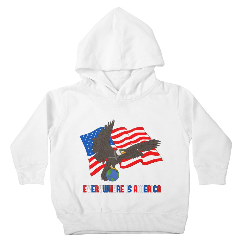 EVERYWHERE IS AMERICA Kids Toddler Pullover Hoody by farorenightclaw's Shop