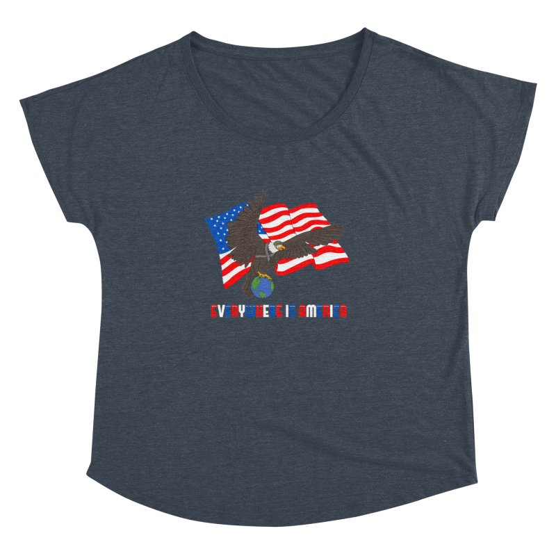 EVERYWHERE IS AMERICA Women's Dolman Scoop Neck by farorenightclaw's Shop