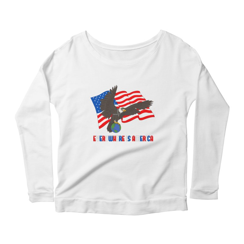 EVERYWHERE IS AMERICA Women's Scoop Neck Longsleeve T-Shirt by farorenightclaw's Shop