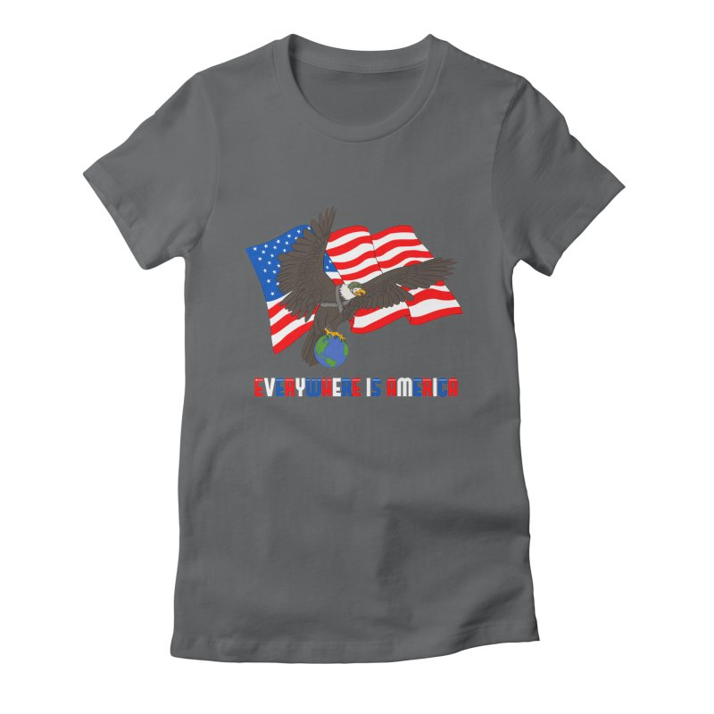EVERYWHERE IS AMERICA Women's Fitted T-Shirt by farorenightclaw's Shop