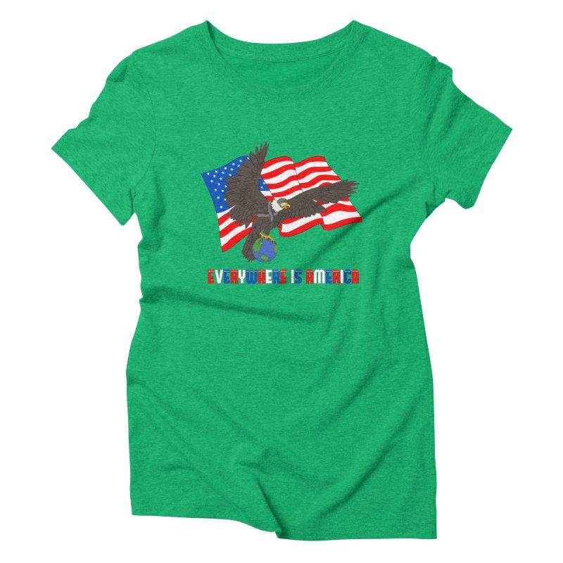 EVERYWHERE IS AMERICA Women's Triblend T-Shirt by farorenightclaw's Shop