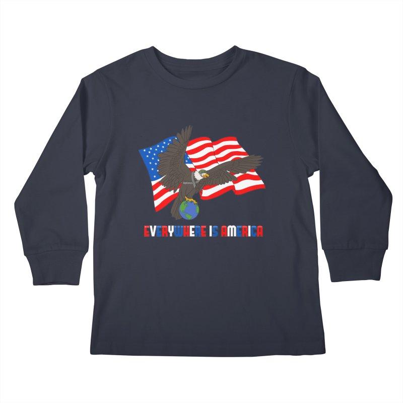 EVERYWHERE IS AMERICA Kids Longsleeve T-Shirt by farorenightclaw's Shop