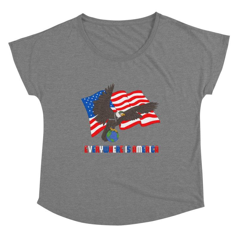 EVERYWHERE IS AMERICA Women's Scoop Neck by farorenightclaw's Shop