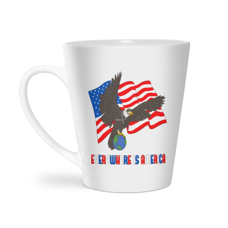 EVERYWHERE IS AMERICA Accessories Latte Mug by farorenightclaw's Shop