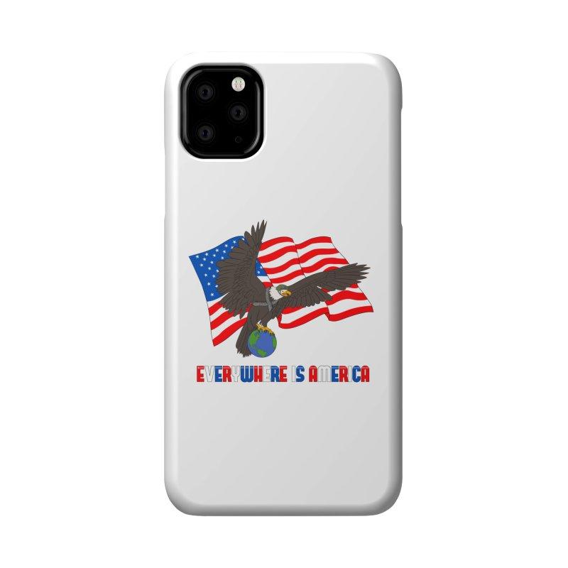 EVERYWHERE IS AMERICA Accessories Phone Case by farorenightclaw's Shop