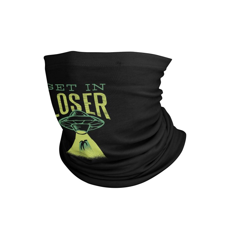 Get In Loser UFO Abduction Accessories Neck Gaiter by Far Out Sky - A Popular Ventures Company