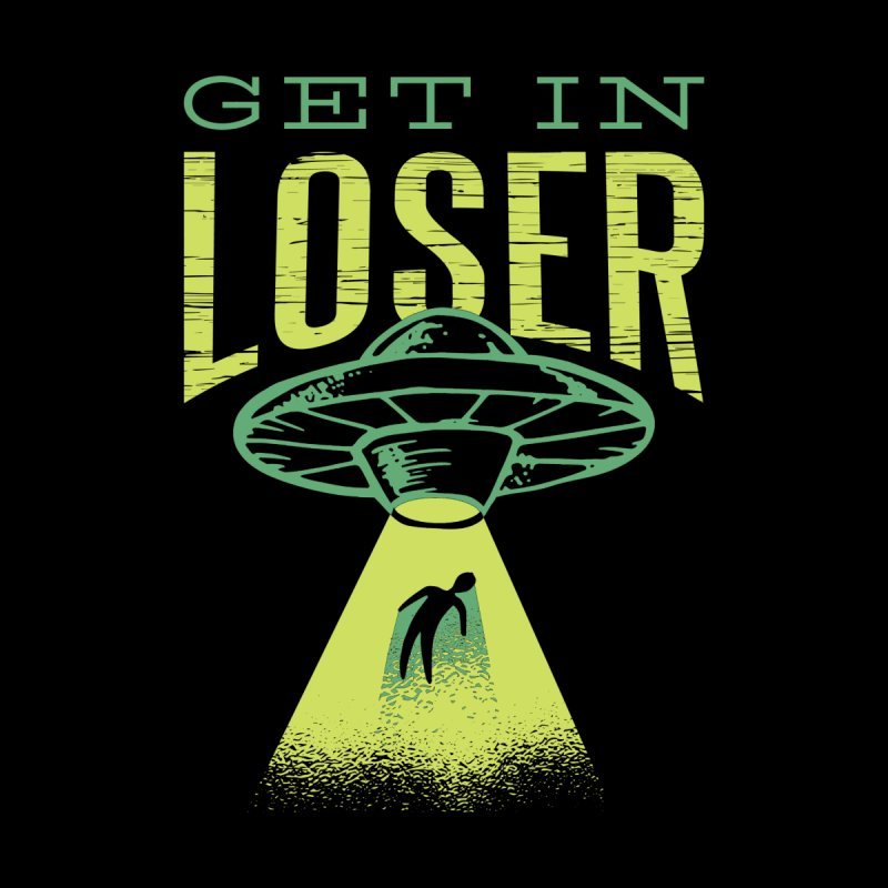 Get In Loser UFO Abduction Kids Longsleeve T-Shirt by Far Out Sky - A Popular Ventures Company