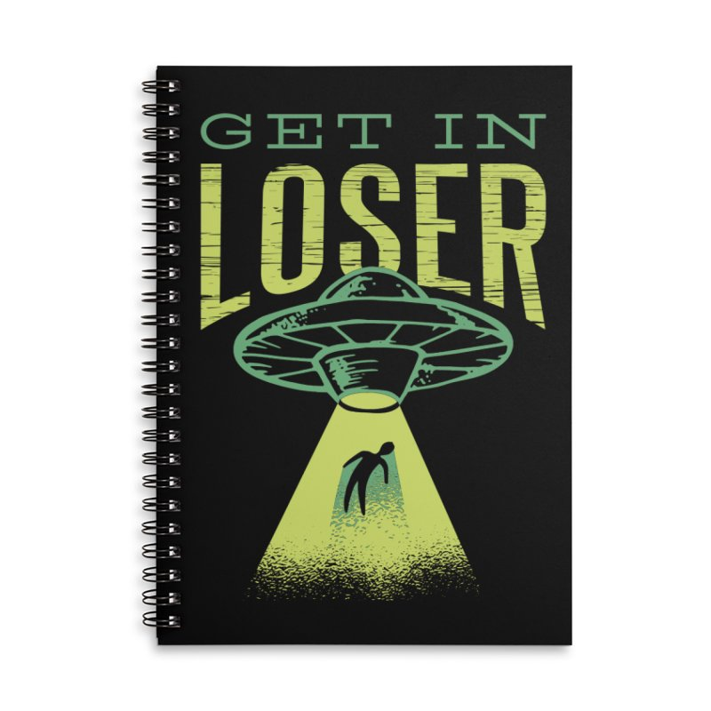 Get In Loser UFO Abduction Accessories Notebook by Far Out Sky - A Popular Ventures Company