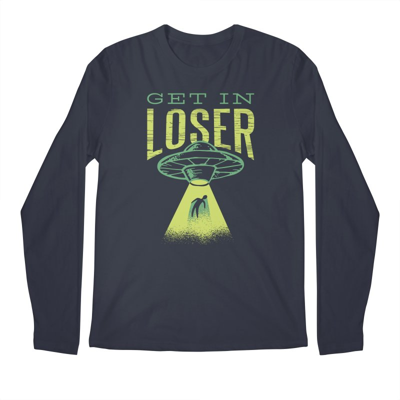 Get In Loser UFO Abduction Men's Longsleeve T-Shirt by Far Out Sky - A Popular Ventures Company