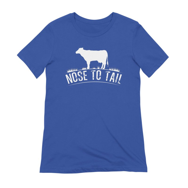 Nose to tail white lettering Women's T-Shirt by Fat Fueled Family's Artist Shop